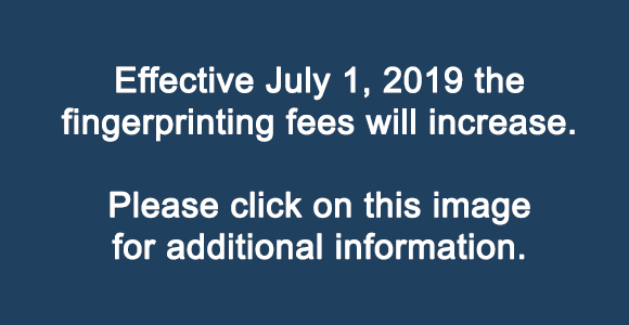 New Fingerprint Fees Effective July 1, 2019